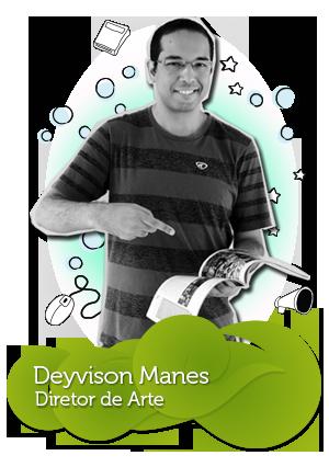 Equipe da C4SA - Deyvison Manes - Diretor de Arte